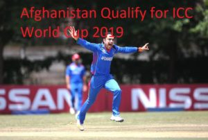 Afghanistan Qualify for ICC World Cup 2019