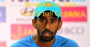 Wriddhiman Saha hits 20 ball Century