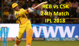 RCB vs CSK 24th Match IPL 2018 Highlights