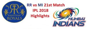 RR vs MI 21st Match IPL 2018 Highlights